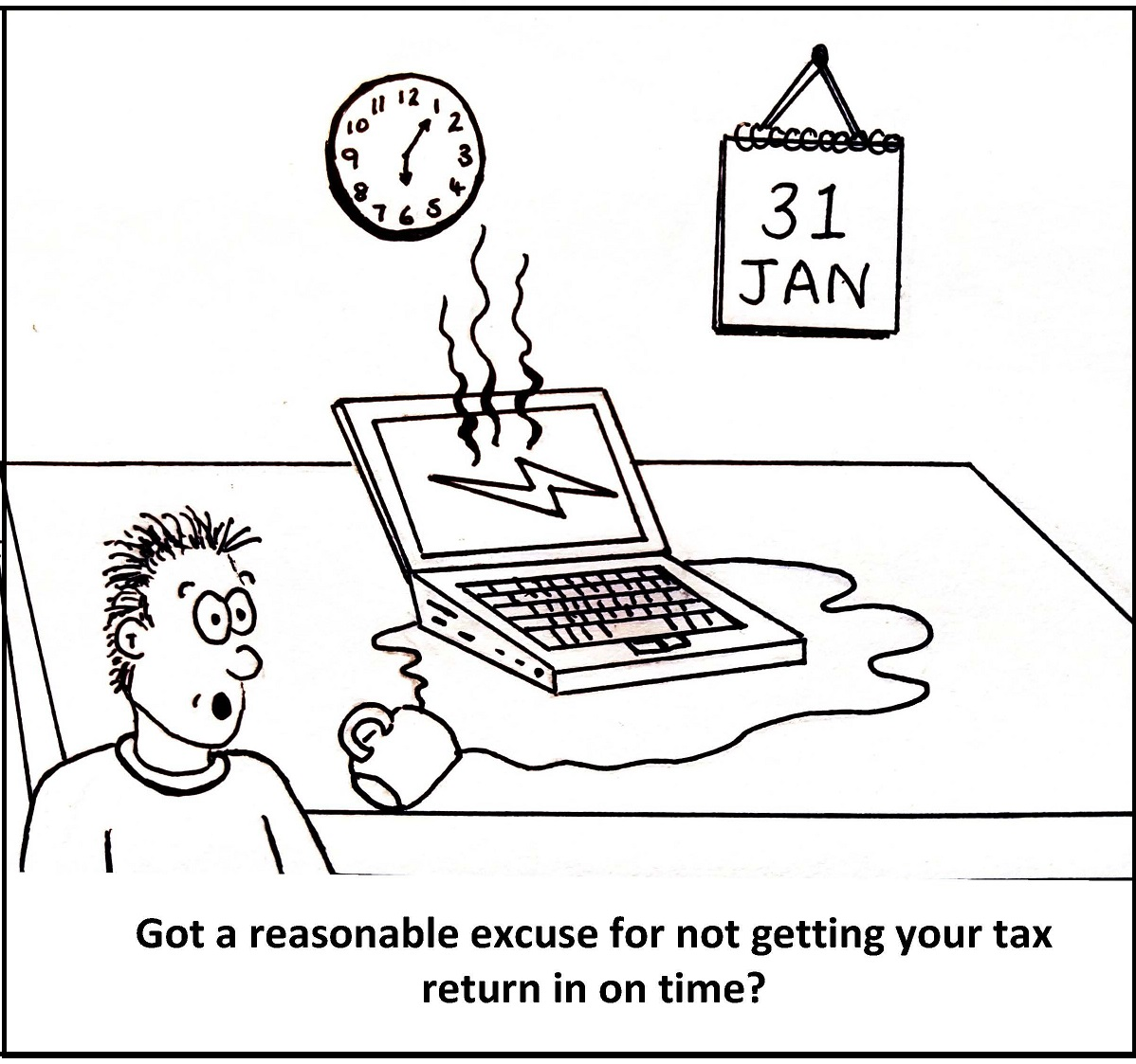 Got a reasonable excuse for not getting your tax return in on time?